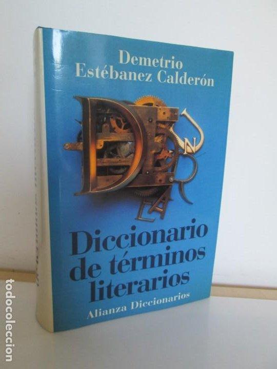 DICCIONARIO DE TERMINOS LITERARIOS. DEMETRIO ESTEBANEZ CALDERON. EDITORIAL ALIANZA. 1996 (Libros de Segunda Mano - Diccionarios)