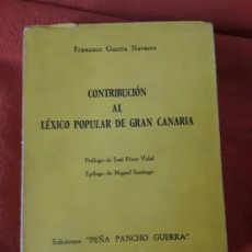 Diccionarios de segunda mano: CONTRIBUCIÓN AL LÉXICO POPULAR DE GRAN CANARIA, DE FRANCISCO GUERRA. MADRID, 1965. CANARIAS.. Lote 199217765