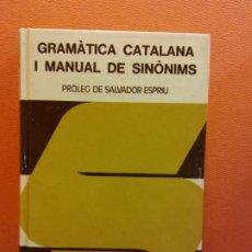 Diccionarios de segunda mano: GRAMÀTICA CATALANA I MANUAL DE SINÒNIMS. SALVADOR ESPRIU. VOX. EDITORIAL BIBLOGRAF S.A.. Lote 199742857