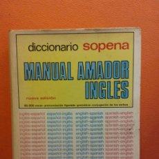 Diccionarios de segunda mano: DICCIONARIO SOPENA MANUAL AMADOR INGLÉS. EDITORIAL RAMON SOPENA. Lote 199743085