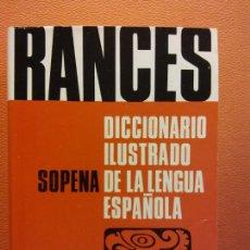 Livros em segunda mão: RANCES. DICCIONARIO ILUSTRADO DE LA LENGUA ESPAÑOLA. EDITORIAL SOPENA. Lote 201637438