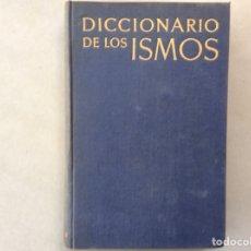 Diccionarios de segunda mano: DICCIONARIO DE LOS ISMOS. Lote 202371751