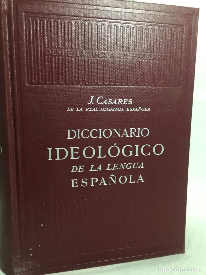 DICCIONARIO IDEOLOGICO DE LA LENGUA ESPANOLA JULIO CASARES, EDITORIAL GUSTAVO GILI, 1963 (Libros de Segunda Mano - Diccionarios)