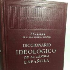 Diccionarios de segunda mano: DICCIONARIO IDEOLOGICO DE LA LENGUA ESPANOLA JULIO CASARES, EDITORIAL GUSTAVO GILI, 1963. Lote 202665731