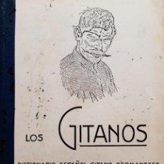 Diccionarios de segunda mano: LOS GITANOS DICCIONARIO ESPAÑOL GITANO GERMANESCO DIALECTO DE LOS GITANOS. Lote 203291613
