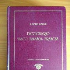 Diccionarios de segunda mano: DICCIONARIO VASCO-ESPAÑOL-FRANCES. R.M. DE AZKUE.EUSKALTZAINDIA.LUIS MICHELENA.BILBAO 1984. Lote 204814201