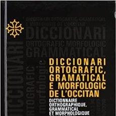 Diccionarios de segunda mano: DICCIONARI ORTOGRAFIC, GRAMATICAL E MORFOLOGIC DE L´OCCITAN – JOSIANA UBAUD. Lote 206537953