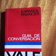 Diccionarios de segunda mano: GUIA DE CONVERSACION YALE ESPAÑOL FRANCÉS 1.972. Lote 207959693