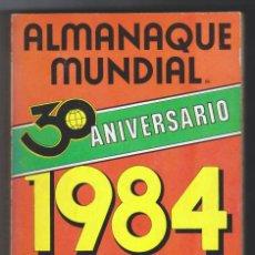 Diccionarios de segunda mano: ALMANAQUE MUNDIAL 1984 - MUY BUEN ESTADO. Lote 208590748
