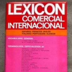 Diccionarios de segunda mano: LEXICÓN COMERCIAL INTERNACIONAL (ESPAÑOL-FRANCÉS-INGLÉS-ITALIANO-PORTUGUÉS-ALEMÁN).. Lote 209173260