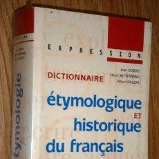 Livros em segunda mão: DICTIONNAIRE ETYMOLOGIQUE ET HISTORIQUE DU FRANÇAIS / DUBOIS, MITTERRAND Y DAUZAT / ED LAROUSSE 1998. Lote 209625423