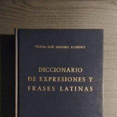 Livres d'occasion: DICCIONARIO DE EXPRESIONES Y FRASES LATINAS. VICTOR-JOSE HERRERO LLORENTE GREDOS 1985. Lote 210149896