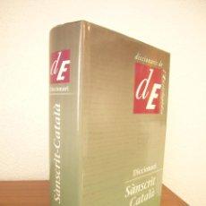 Diccionarios de segunda mano: DICCIONARI SÀNSCRIT-CATALÀ (ENCICLOPÈDIA CATALANA, 2005) ÒSCAR PUJOL. IGUAL QUE NOU. RAR.. Lote 210491225