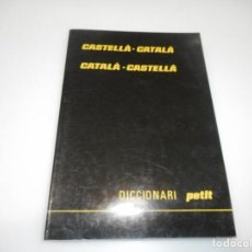 Diccionarios de segunda mano: DICCIONARI PETIT CASTELLÁ-CATALÁ, CATALÁ-CASTELLÁ Q1799A. Lote 210827831
