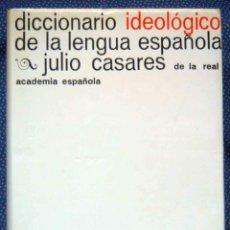 Diccionarios de segunda mano: DICCIONARIO IDEOLÓGICO DE LA LENGUA ESPAÑOLA - JULIO CASARES - EDITORIAL GUSTAVO GILI, 1987. Lote 211401855
