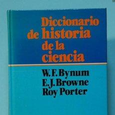 Diccionarios de segunda mano: LMV - DICCIONARIO DE HISTORIA DE LA CIENCIA. BYNUM/ BROWNE/ PORTER. EDITORIAL HERDER. 1986. Lote 211422632