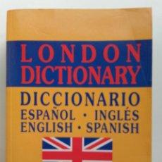 Diccionarios de segunda mano: LONDON DICTIONARY - DICCIONARIO ESPAÑOL-INGLES / INGLES-ESPAÑOL - EDICIONES RAYUELA. Lote 211444775