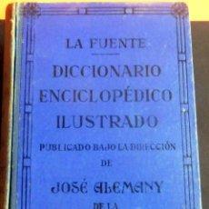 Diccionarios de segunda mano: LA FUENTE - DICCIONARIO ENCICLOPÉDICO ILUSTRADO - JOSÉ ALEMANY - 1952. Lote 211752542