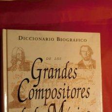 Diccionarios de segunda mano: DICCIONARIO BIOGRÁFICO DE LOS GRANDES COMPOSITORES DE LA MÚSICA. MARC HONEGGER.. Lote 212033060