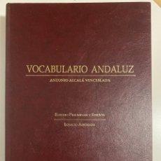 Diccionarios de segunda mano: VOCABULARIO ANDALUZ. ANTONIO ALCALA VENCESLADA. UNIVERSIDAD DE JAEN, 1998. EJEMPLAR 461/2000.. Lote 212426740