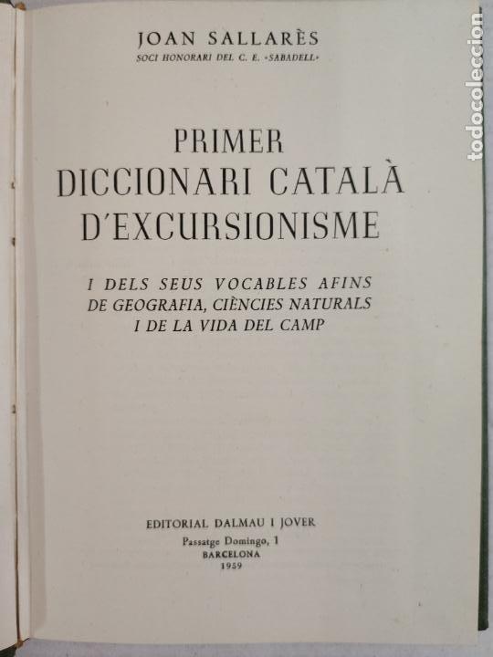 Diccionarios de segunda mano: PRIMER DICCIONARIO CATALÀ DEXCURCIONISME - JOAN SALLARÈS - Editorial Dalmau I Jover, 1959 - Foto 3 - 212766943