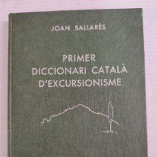 Diccionarios de segunda mano: PRIMER DICCIONARIO CATALÀ D'EXCURCIONISME - JOAN SALLARÈS - EDITORIAL DALMAU I JOVER, 1959. Lote 212766943