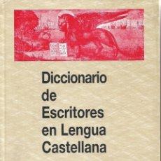 Diccionarios de segunda mano: DICCIONARIO DE ESCRITORES EN LENGUA CASTELLANA. Lote 213323487