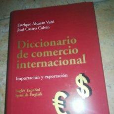 Diccionarios de segunda mano: DICCIONARIO DE COMERCIO INTERNACIONAL ENRIQUE ALCARAZ VAROJOSE CASTRO CALVIN. Lote 213368486
