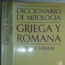 Diccionarios de segunda mano: DICCIONARIO DE MITOLOGÍA GRIEGA Y ROMANA 1984 PIERRE GRIMAL 2ª REIMP. PAIDOS. Lote 225200130
