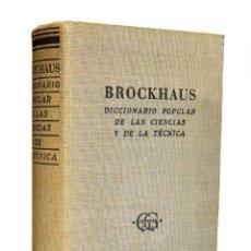 Diccionarios de segunda mano: DICCIONARIO POPULAR DE LAS CIENCIAS Y DE LA TÉCNICA - BROCKHAUS. Lote 214066782