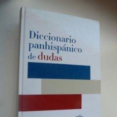 Diccionarios de segunda mano: DICCIONARIO PANHISPÁNICO DE DUDAS. REAL ACADEMIA ESPAÑOLA 2005. IMPECABLE. Lote 214103403