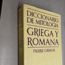 Diccionarios de segunda mano: DICCIONARIO DE MITOLOGÍA GRIEGA Y ROMANA / PIERRE GRIMAL / PAIDOS 1986. Lote 214161228
