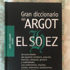 Diccionarios de segunda mano: GRAN DICCIONARIO DEL ARGOT EL SOEZ. Lote 214164237