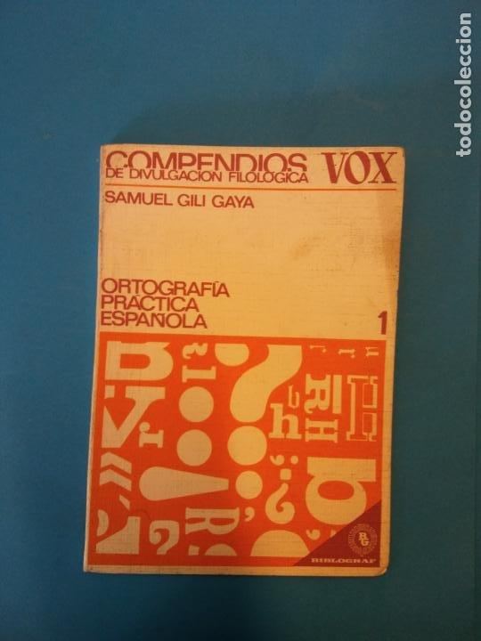 ORTOGRAFÍA PRACTICA ESPAÑOLA. SAMUEL GILI GAYA. BIBLIOGRAF. (Libros de Segunda Mano - Diccionarios)