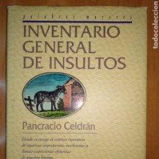 Livres d'occasion: INVENTARIO GENERAL DE INSULTOS. PANCRACIO CELDRÁN 1995. Lote 217161238