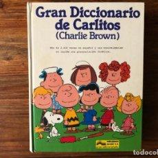 Diccionarios de segunda mano: GRAN DICCIONARIO DE CARLITOS (CHARLIE BROWN). DICCIONARIO ESPAÑOL/INGLÉS. A/Z .GRIJALBO. ILUSTRADO. Lote 217248362