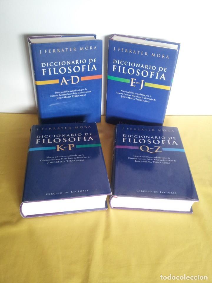 J. FERRATER MORA - DICCIONARIO DE FILOSOFIA (4 TOMOS) - CIRCULO DE LECTORES 2001 (Libros de Segunda Mano - Diccionarios)