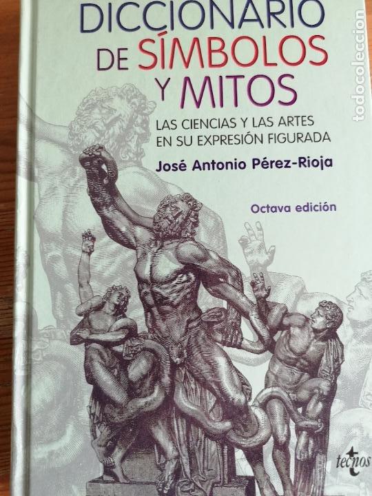 DICCIONARIO DE SÍMBOLOS Y MITOS. JOSÉ ANTONIO PÉREZ RIOJA. TECNOS. 2008 459PP (Libros de Segunda Mano - Diccionarios)