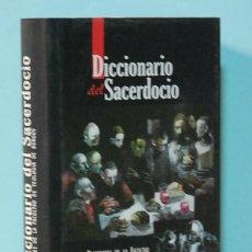 Diccionarios de segunda mano: LMV - DICCIONARIO DEL SACERDOCIO. PROFESORES DE LA FACULTAD DE TEOLOGIA DE BURGOS. B.A.C. AÑO 2005. Lote 218543195