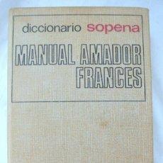 Diccionarios de segunda mano: LIBRO DICCIONARIO MANUEL AMADOR FRANCES-ESPAÑOL , ESPAÑOL-FRANCES, SOPENA, 1975. Lote 219010648