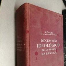 Libri di seconda mano: DICCIONARIO IDEOLÓGICO DE LA LENGUA ESPAÑOLA / JULIO CASARES / ED. GUSTAVO GILI 2ª EDICIÓN 1963. Lote 219379042