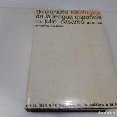 Diccionarios de segunda mano: JULIO CASARES DICCIONARIO IDEOLÓGICO DE LA LENGUA ESPAÑOLA Q2973T. Lote 219410693