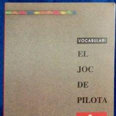 Diccionarios de segunda mano: VOCABULARI EL JOC DE PILOTA. Lote 219505475