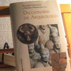 Libri di seconda mano: DICCIONARIO DE ARQUEOLOGÍA. RICCARDO FRANCOVICH Y DANIELE MANACORDA (EDS.). Lote 219647608