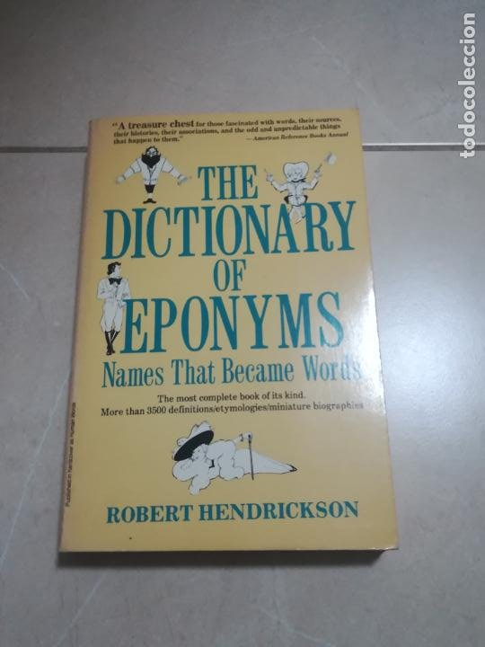 THE DICTIONARY OF EPONYMS. NAMES THAT BECAME WORDS. 1º ED. 1985. STEIN AND DAY EDITIONS (Libros de Segunda Mano - Diccionarios)