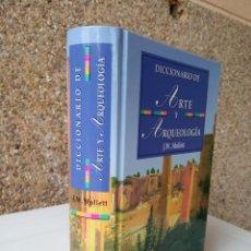 Libri di seconda mano: DICCIONARIO DE ARTE Y ARQUEOLOGÍA. AUTOR: J. W. MOLLETT. Lote 220858087