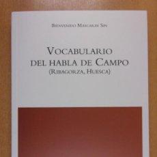 Diccionarios de segunda mano: VOCABULARIO DE HABLA DE CAMPO (RIBAGORZA, HUESCA) / BIENVENIDO MASCARAY SIN / 2013. XORDICA. Lote 221587000
