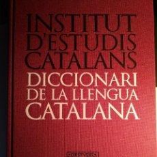 Diccionarios de segunda mano: INSTITUT D'ESTUDIS CATALANS - DICCIONARI DE LA LLENGUA CATALANA. Lote 221606858