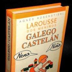 Diccionarios de segunda mano: N792 - GALICIA. LAROUSSE DOS MENIÑOS. GALEGO / CASTELAN. AGNES ROSENSTIEHL. INFANTIL. VOCABULARIO.. Lote 221724326