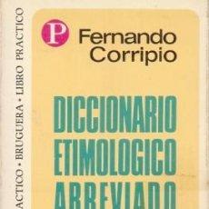 Libri di seconda mano: DICCIONARIO ETIMOLOGICO ABREVIADO. COL. LIBRO PRACTICO Nº 85 - CORRIPIO, FERNANDO - A-BRUGAMI-308. Lote 222055818